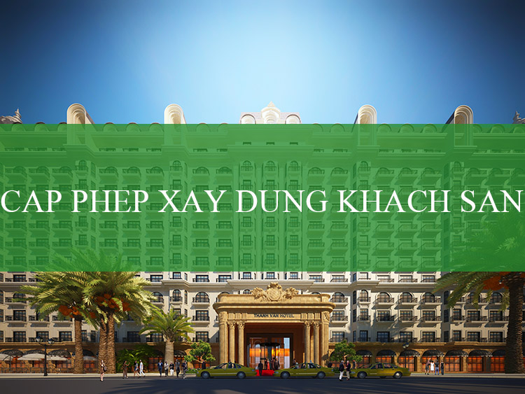 cấp phép xây dựng khách sạn