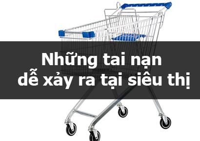 Tai nạn dễ xảy ra tại siêu thị